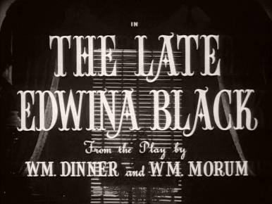 Main title from The Late Edwina Black (1951) (3) From the play by W M Dinner and W M Morum
