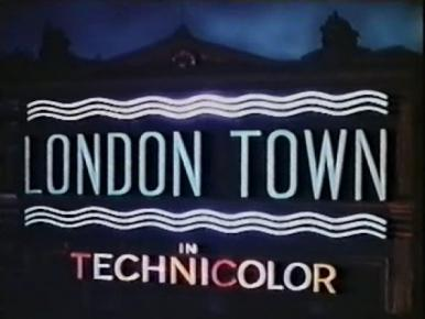 Main title from London Town (1946).  An understudy finally achieves stardom thanks to his daughter's schemes
