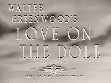 Main title from Love on the Dole (1941) (2). Walter Greenwood's