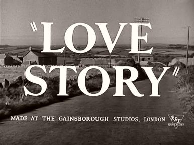 Main title from Love Story (1944).  In Cornwall during World War II, a half-blind airman falls for a pianist with a weak heart