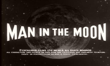Main title from Man in the Moon (1960) (3).  Copyright Excalibur Films Ltd 1960 all rights reserved.  All characters and events in this film are fictitious.  Any similarity to actual events or persons living or dead, is purely coincidental