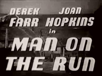 Main title from Man on the Run (1949) (2).  Derek Farr Joan Hopkins in
