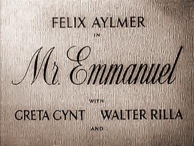 Main title from Mr Emmanuel (1944).  In 1936 an elderly Jew visits Germany in seach of the mother of an orphan boy