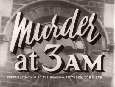 Main title from Murder at 3am (1953) (3). Copyright MCMLII by the Renown Pictures Corp Ltd