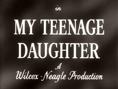 Main title from My Teenage Daughter (1956) (5).  A Wilcox-Neagle Production