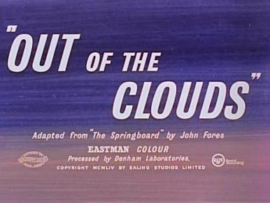Main title from Out of the Clouds (1954) (2).  Adapted from 'The Springboard' by John Fores.  Eastman Colour.  Processed by Denham Laboratories.  Copyright 1954 by Ealing Studios Limited