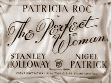 Main title from The Perfect Woman (1949).  A girl changes places with her inventor uncle's robot woman