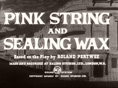 Main title from Pink String and Sealing Wax (1945)