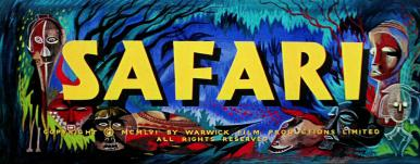 Main title from Safari (1956).  Copyright 1956 by Warwick Film Productions Limited.  All rights reserved