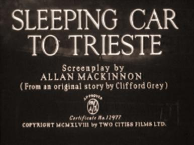 Main title from Sleeping Car to Trieste (1948).  Thieves and blackmail victims are among the passengers on an express train