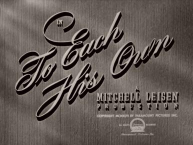 Main title from To Each His Own (1946) (2). A Michael Leisen production