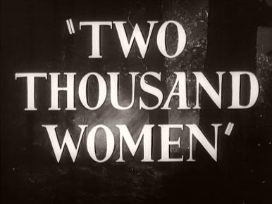 Main title from Two Thousand Women (1944) (2)