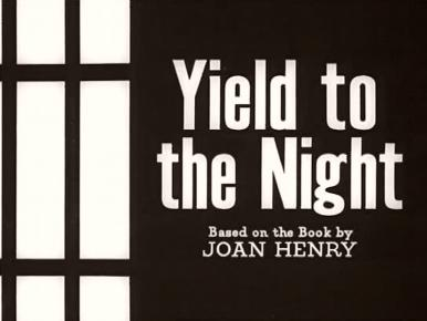 Main title from Yield to the Night (1956) (5).  Based on the book by Joan Henry