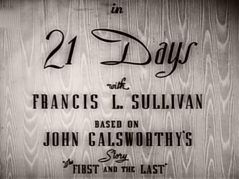 Main title from 21 Days (1940) (2).  In 21 Days with Francis L Sullivan.  Based on John Galsworthy's story 'The First and the Last'