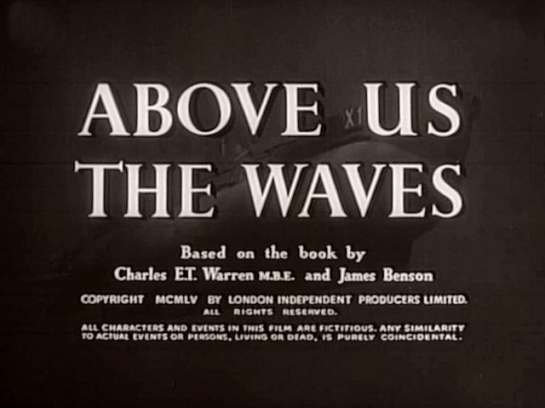 Main title from Above Us the Waves (1955) (3).  Based on the book by Charles E T Warren MBE and James Benson.  Copyright 1955 by London Independent Producers Limited