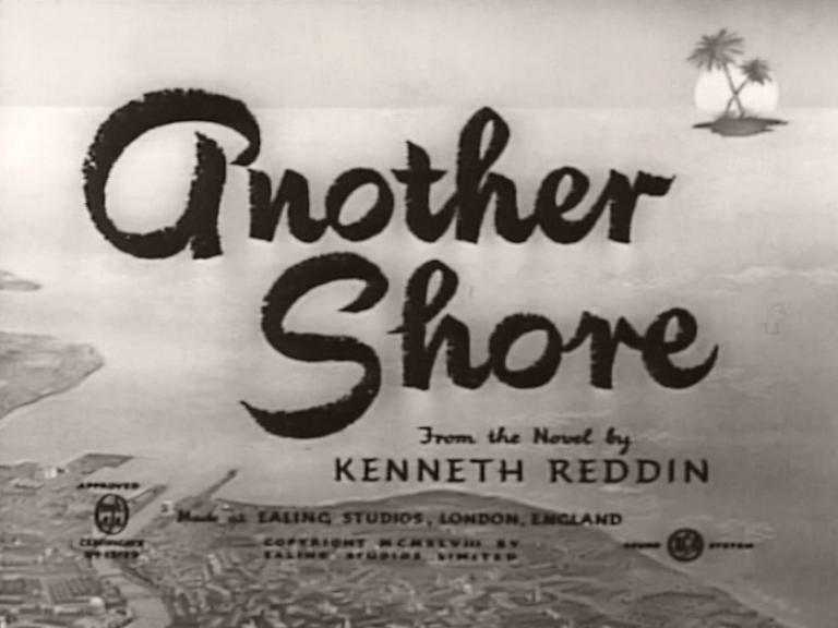 Main title from Another Shore (1948) (3).  From the novel by Kenneth Reddin.  Made at Ealing Studios London, England