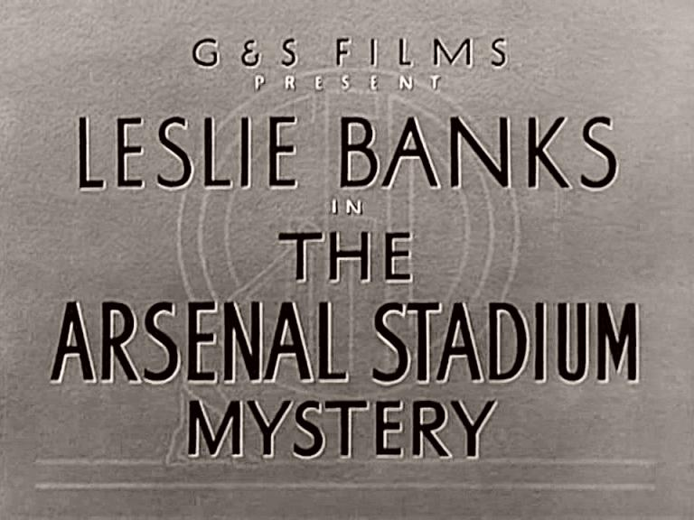 Main title from The Arsenal Stadium Mystery (1939) (1).  G&S Films present Leslie Banks