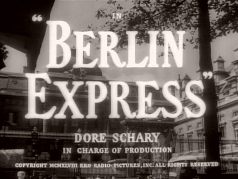 Main title from Berlin Express (1948) (3).  Dore Schary in charge of production.  Copyright 1948 RKO Radio Pictures Inc
