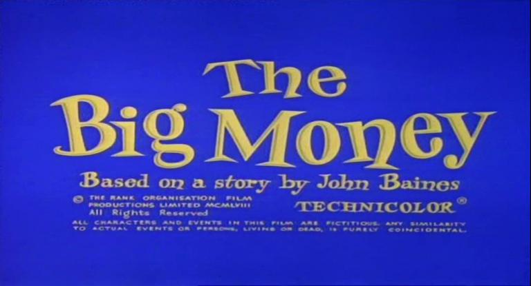 Main title from The Big Money (1956) (4)  Based on a story by John Baines
