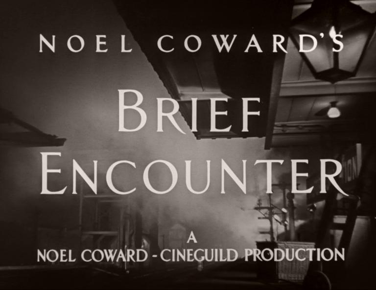 Main title from Brief Encounter (1945).  Noel Coward's Brief Encounter.  A Noel Coeard – Cineguild Production