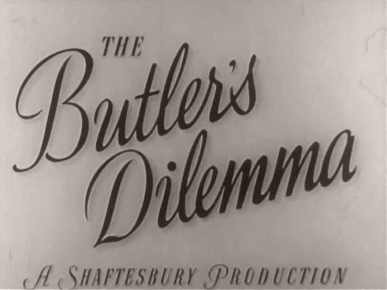 Main title from The Butler's Dilemma (1943).  A Shaftesbury Production