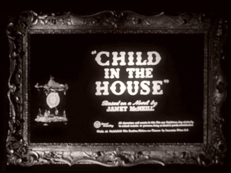 Main title from Child in the House (1956) (3)  Based on a novel by Janet McNeill