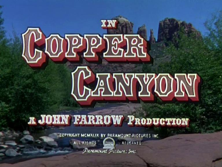 Main title from Copper Canyon (1950) (3)  A John Farrow production