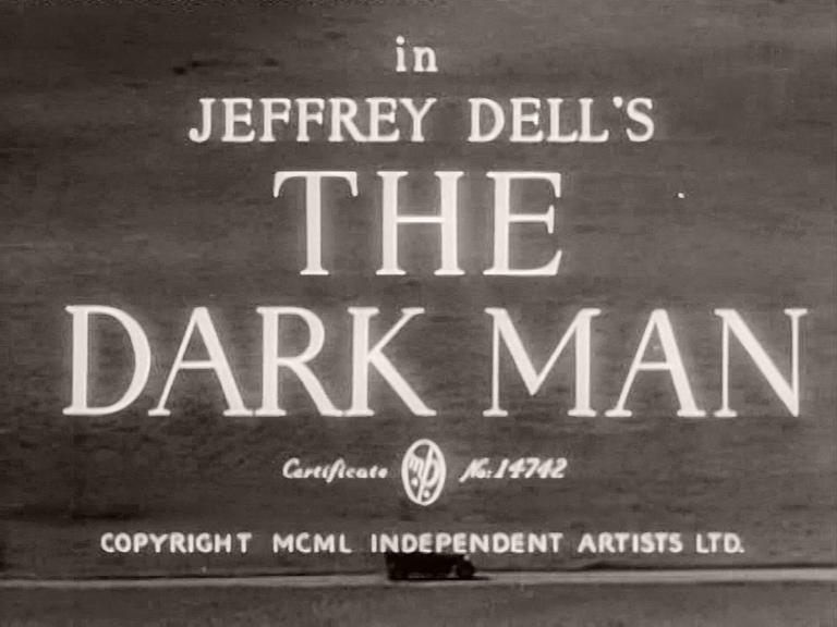 Main title from The Dark Man (1951) (4).  In Jeffrey Dell's The Dark Man.  Copyright 1950 Independent Artists Ltd