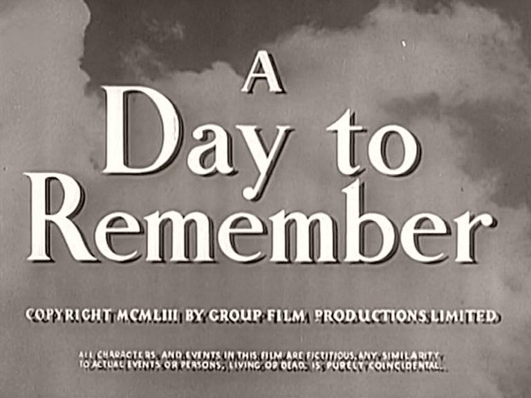 Main title from A Day to Remember (1953) (4).  Copyright 1953 by Group Film Productions Limited