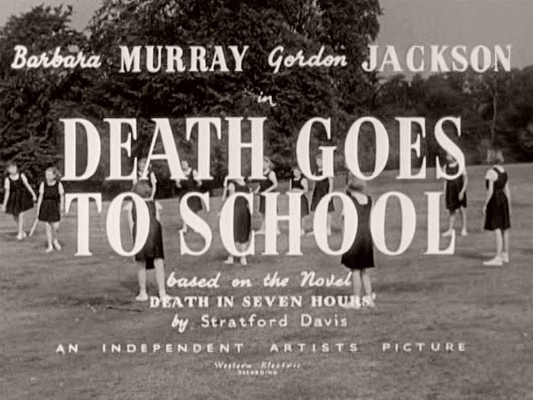 Main title from Death Goes to School (1953) (1). Barbara Murray Gordon Jackson in Death Goes to School, based on the novel 'Death in Seven Hours' by Stratford Davis. An Independent Artists Picture. Western Electric recording