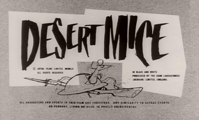 Main title from Desert Mice (1959) (6). Artna Films Limited MCMXLIX all rights reserved. In black and white. Processed by the Rank Laboratories (Denham) Limited England. All characters and events in this film are fictitious. Any similarity to actual events or persons living or dead, is purely coincidental