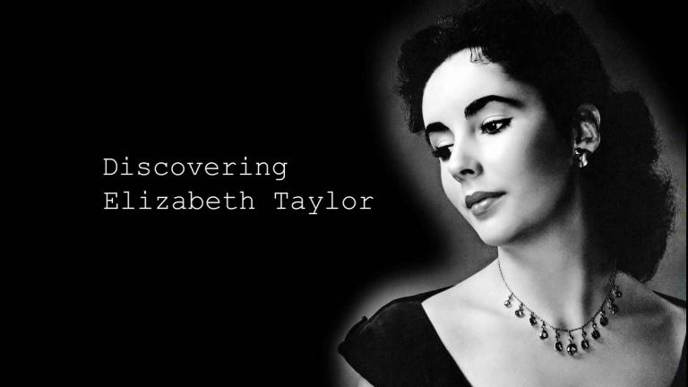 Main title from the 'Discovering: Elizabeth Taylor' episode of Discovering Film, featuring Elizabeth Taylor