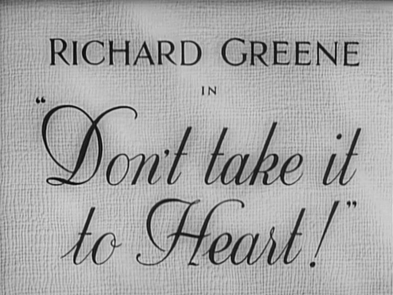 Main title from Don't Take It to Heart! (1944) (3). Richard Greene in
