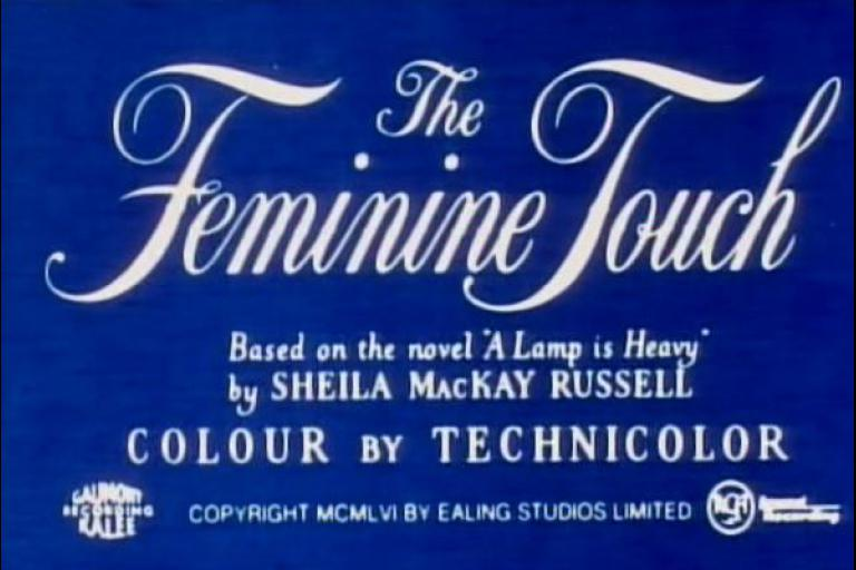 Main title from The Feminine Touch (1956).  Based on the novel 'A Lamp is Heavy' by Sheila MacKay Russell.  Colour by Technicolor. Copyright 1956 by Ealing Studios Limited
