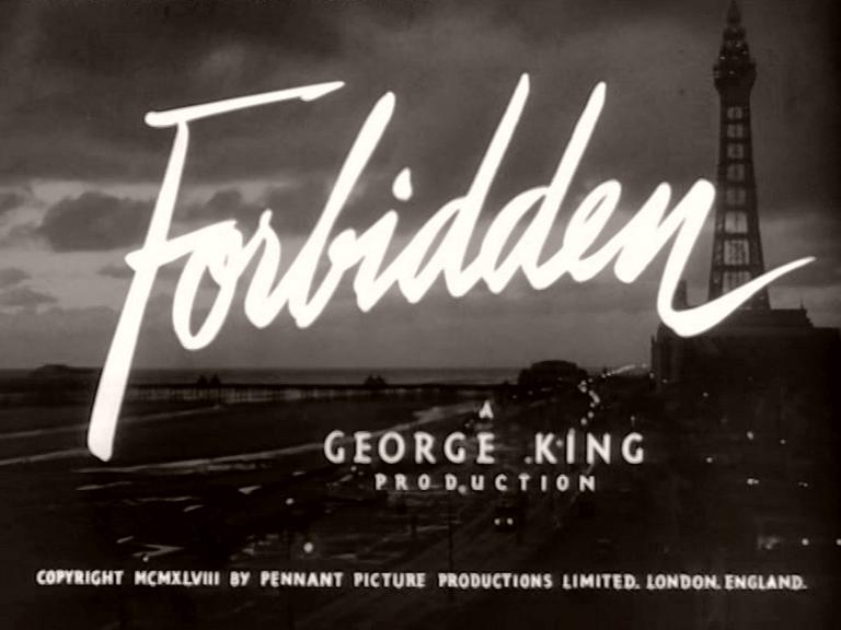 Main title from Forbidden (1949) (3).  A George King production.  Copyright MCMXLVIII by Pennant Picture Productions Limited London, England