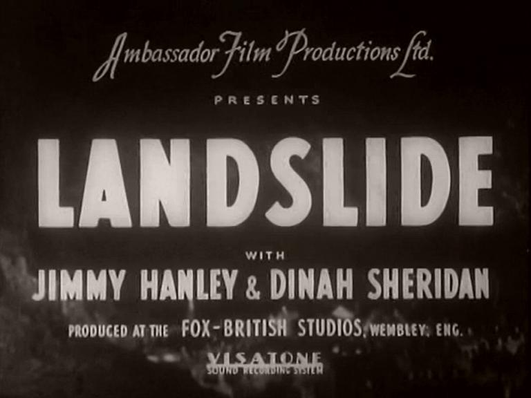 Main title from Landslide (1937) (1).  Ambassadaor Film Productions Ltd presents Landslide with Jimmy Handley and Dinah Sheridan.  Produced at the Fox-British Studios Wembley, England.  Visatone sound recording system