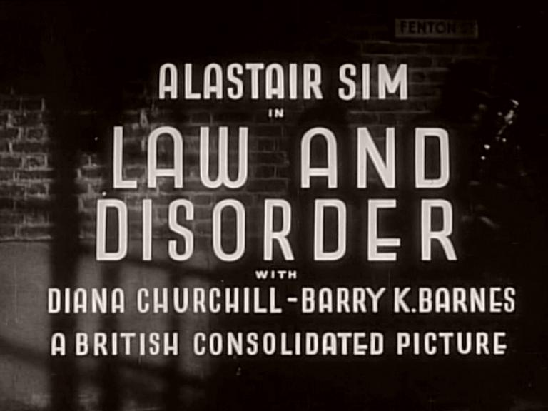 Main title from Law and Disorder (1940).  Alastair Sim in Law and Disorder with Diana Churchill Barry K Barnes.  A British Consolidated Picture