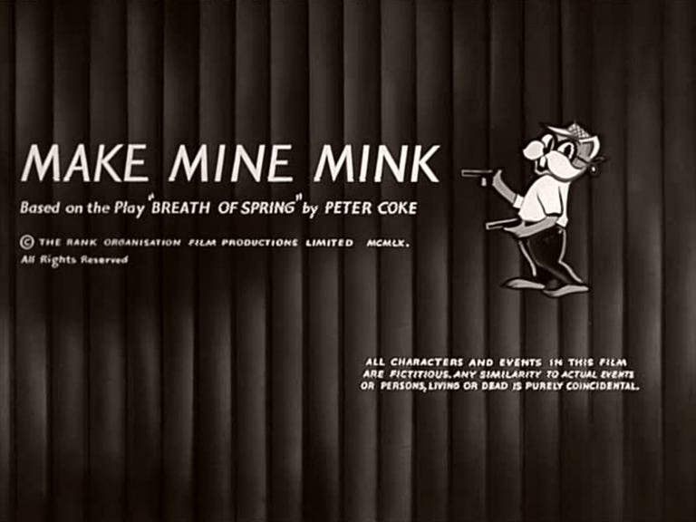 Main title from Make Mine Mink (1960) (4)  Based on the play 'Breath of Spring' by Peter Coke  Copyright the Rank Organisation Film Productions Limited 1960  All rights reserved