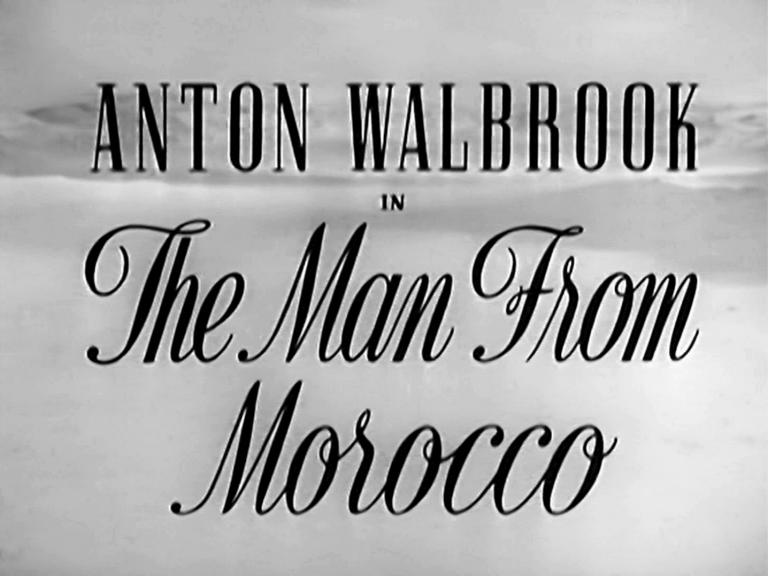 Main title from The Man from Morocco (1945) (2). Anton Walbrook