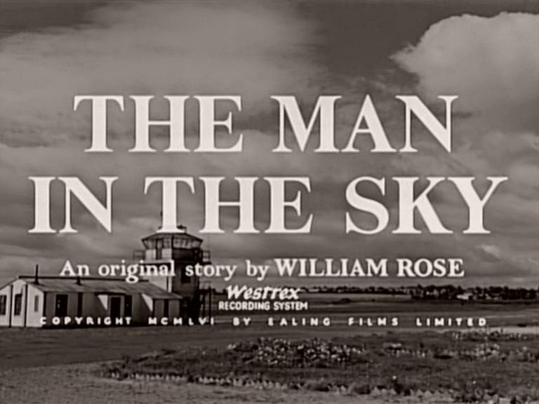 Main title from The Man in the Sky (1957).  An original story by William Rose.  Westrex recording system.  Copyright 1956 by Ealing Films Limited