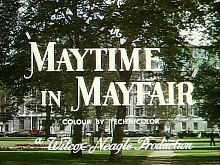 Main title from Maytime in Mayfair (1949).  Colour by Technicolor.  A Wilcox-Neagle production.