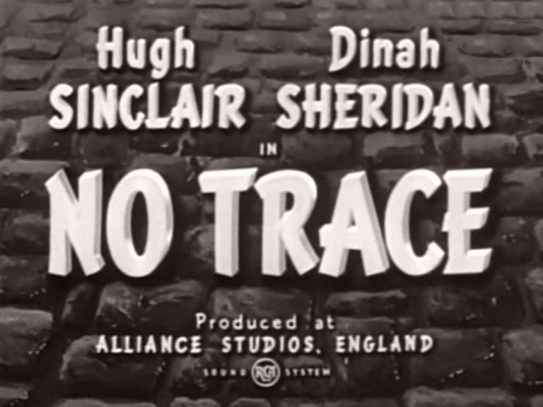 Main title from No Trace (1950) (3). Hugh Sinclair Dinah Sheridan in No Trace. Produced at Alliance Studios England