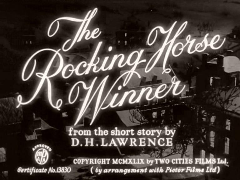 Main title from The Rocking Horse Winner (1949) (3).  From the short story by D H Lawrence