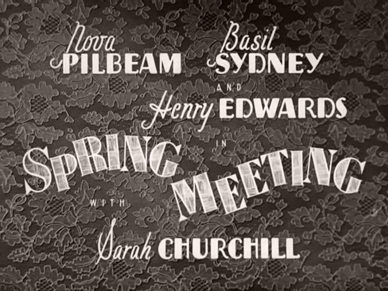 Main title from Spring Meeting (1941) (2). Nova Pilbeam, Basil Sydney, Henry Edwards, Sarah Churchill