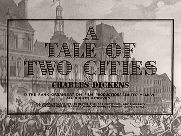 Main title from A Tale of Two Cities (1958) (5).   By Charles Dickens.  Copyright The Rank Organisation Film Productions Limited MCMLVIII.  All rights reserved.  All characters and events in this film are fictitious.  Any similarity to actual events or persons living or dead, is purely coincidental
