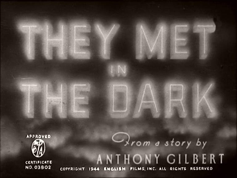 Main title from They Met in the Dark (1943) (2)
