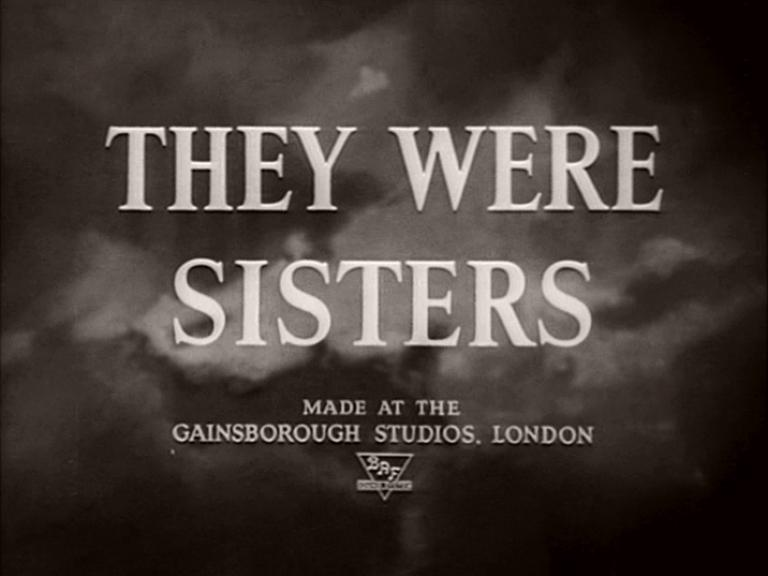 Main title from They Were Sisters (1945) (3).  Made at the Gainsborough Studios London