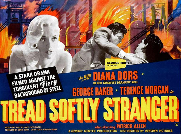 Poster from from Tread Softly Stranger (1958) (1). A stark drama filmed against the turbulent fiery background of steel. George Minter presents the new Diana Dors in her greatest dramatic role