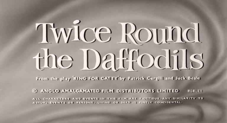 Main title from Twice Round the Daffodils (1962) (4). From the play 'Ring for Catty' by Patrick Cargill and Jack Beale. (C) Anglo Amalgamated Film Distributors Limited. MCMLXII. All characters and events in this film are fictitious. Any similarity to actual events or persons living or dead is purely coincidental