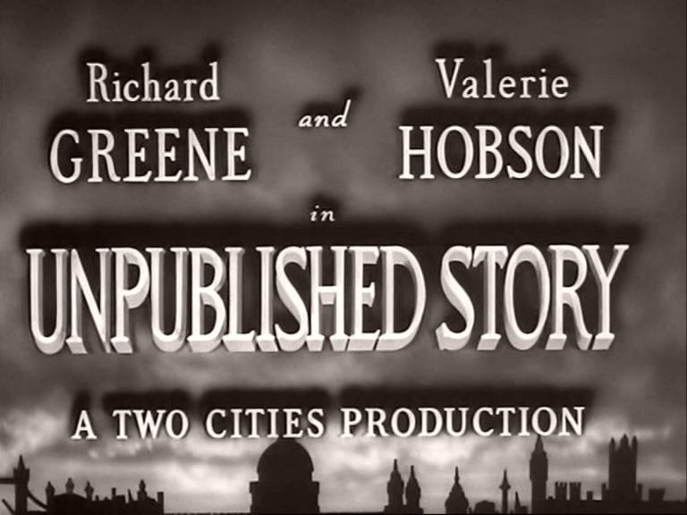 Main title from Unpublished Story (1942) (2).  Richard Greene and Valerie Hobson in a Two Cities production